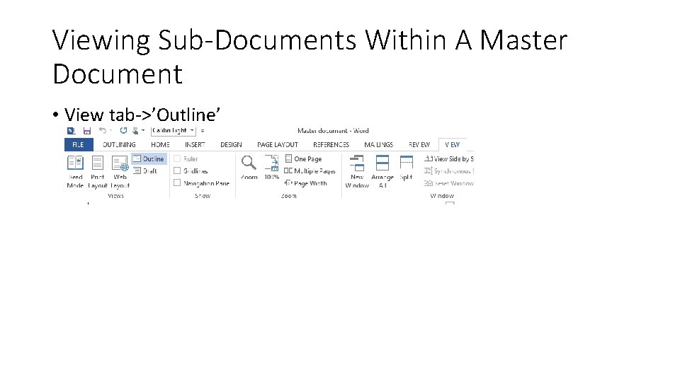 Viewing Sub-Documents Within A Master Document • View tab->'Outline'