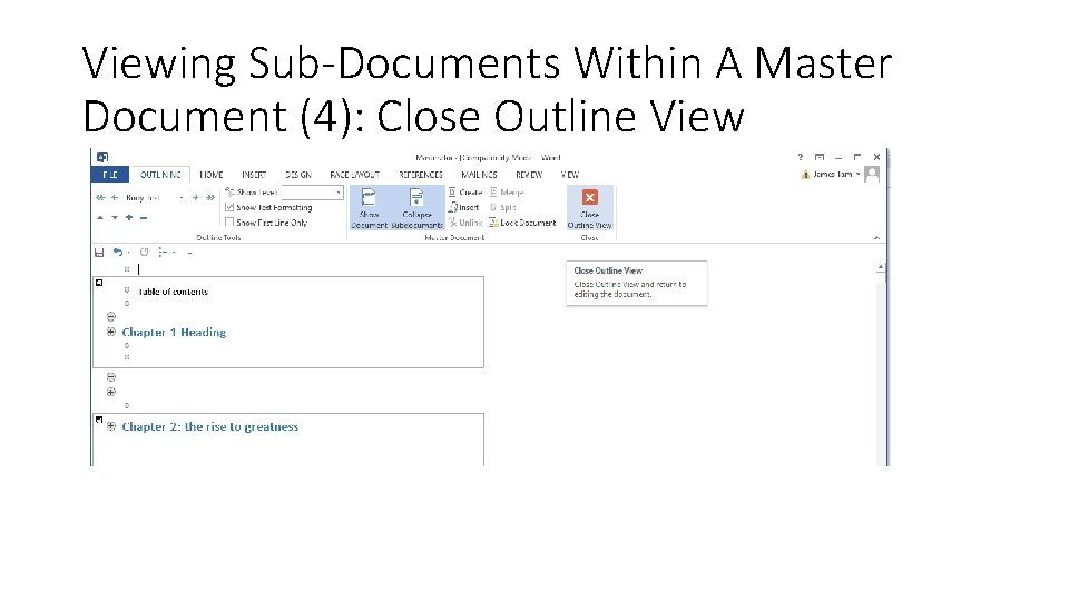 Viewing Sub-Documents Within A Master Document (4): Close Outline View