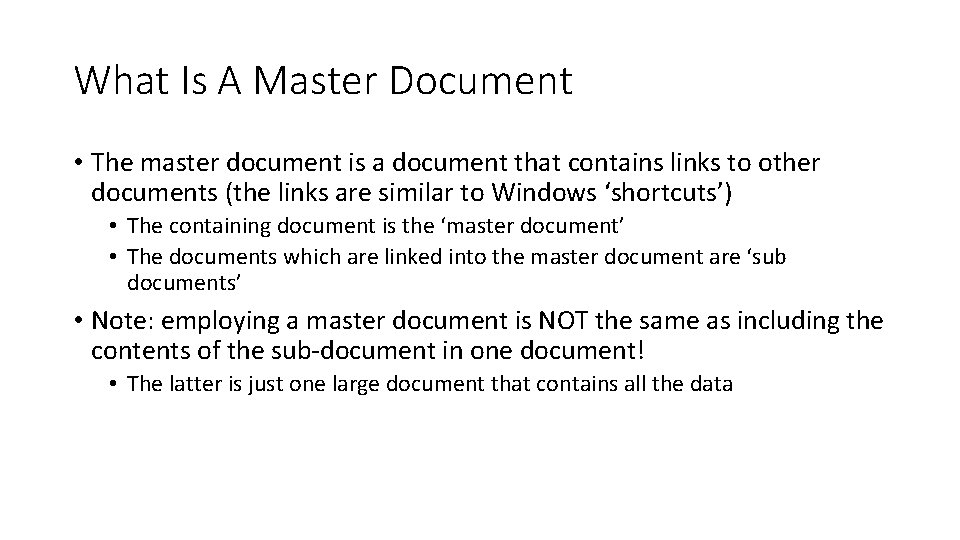 What Is A Master Document • The master document is a document that contains
