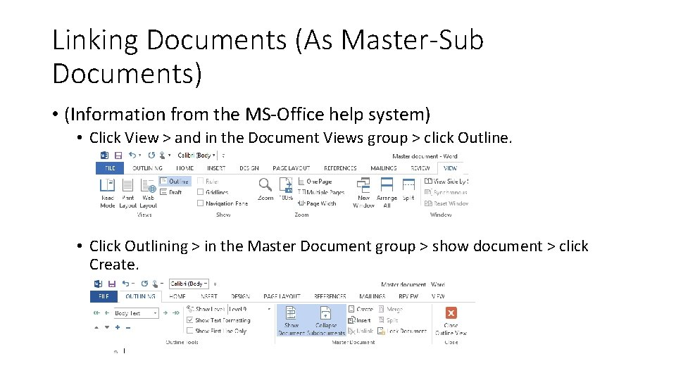 Linking Documents (As Master-Sub Documents) • (Information from the MS-Office help system) • Click