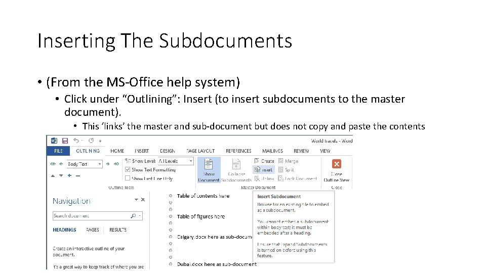 """Inserting The Subdocuments • (From the MS-Office help system) • Click under """"Outlining"""": Insert"""