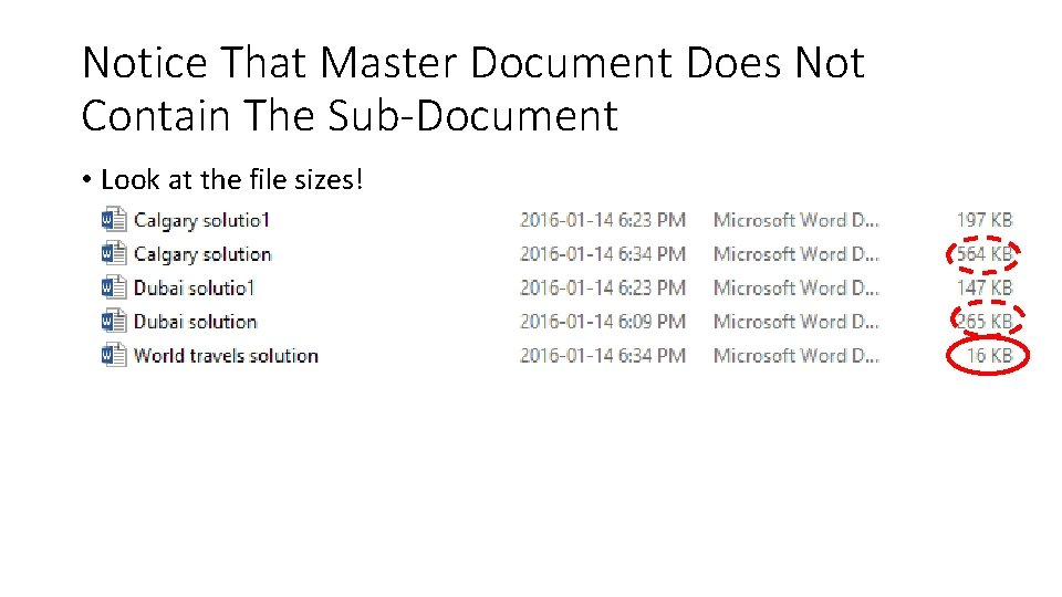 Notice That Master Document Does Not Contain The Sub-Document • Look at the file
