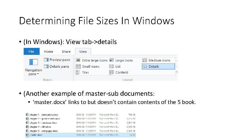 Determining File Sizes In Windows • (In Windows): View tab->details • (Another example of