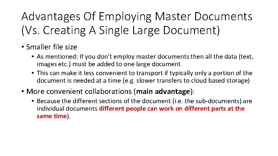 Advantages Of Employing Master Documents (Vs. Creating A Single Large Document) • Smaller file