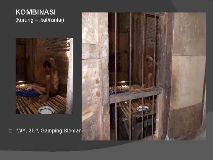 KOMBINASI (kurung – ikat/rantai) � WY, 35 th, Gamping Sleman