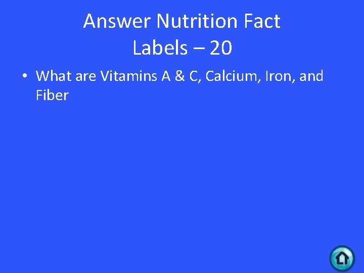 Answer Nutrition Fact Labels – 20 • What are Vitamins A & C, Calcium,