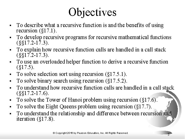 Objectives § § § § § To describe what a recursive function is and