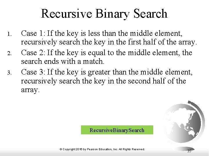 Recursive Binary Search 1. 2. 3. Case 1: If the key is less than