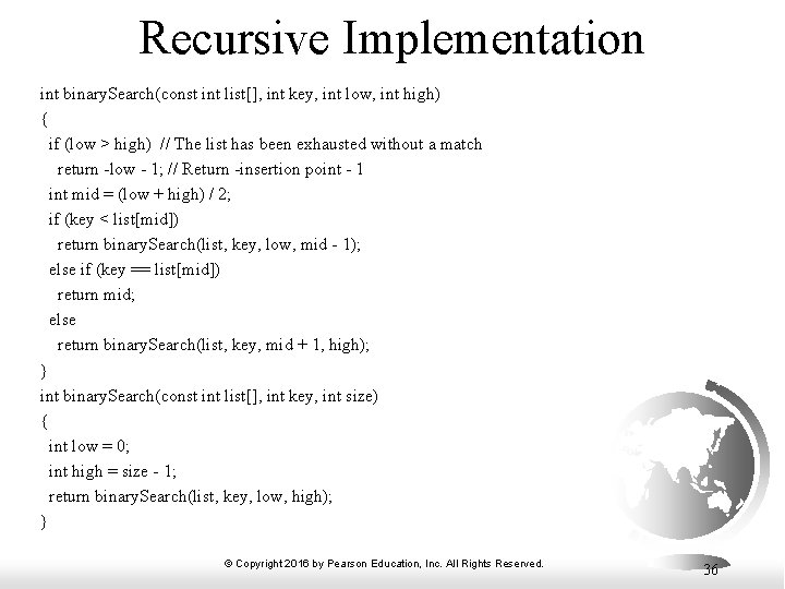 Recursive Implementation int binary. Search(const int list[], int key, int low, int high) {