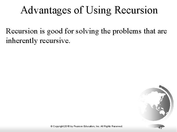 Advantages of Using Recursion is good for solving the problems that are inherently recursive.