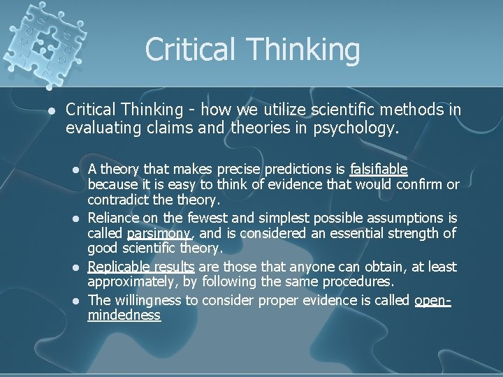 Critical Thinking l Critical Thinking - how we utilize scientific methods in evaluating claims