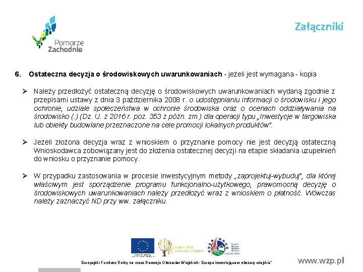 Załączniki 6. Ostateczna decyzja o środowiskowych uwarunkowaniach - jeżeli jest wymagana - kopia Ø
