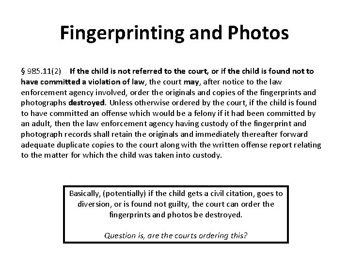 Fingerprinting and Photos § 985. 11(2)If the child is not referred to the court,