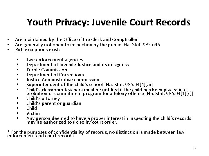 Youth Privacy: Juvenile Court Records • • • Are maintained by the Office of