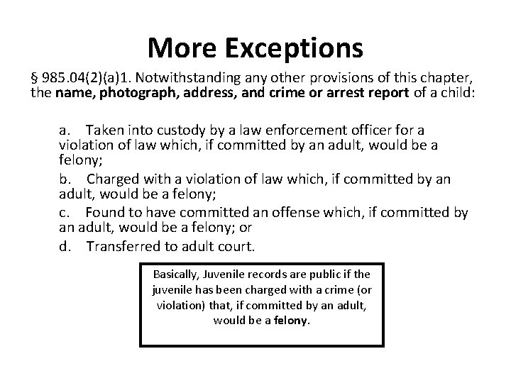 More Exceptions § 985. 04(2)(a)1. Notwithstanding any other provisions of this chapter, the name,