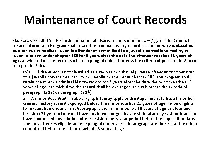 Maintenance of Court Records Fla. Stat. § 943. 0515Retention of criminal history records of