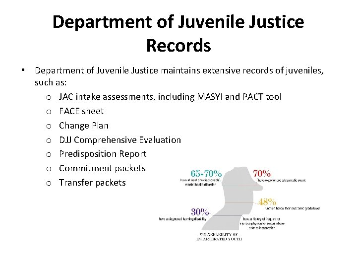 Department of Juvenile Justice Records • Department of Juvenile Justice maintains extensive records of