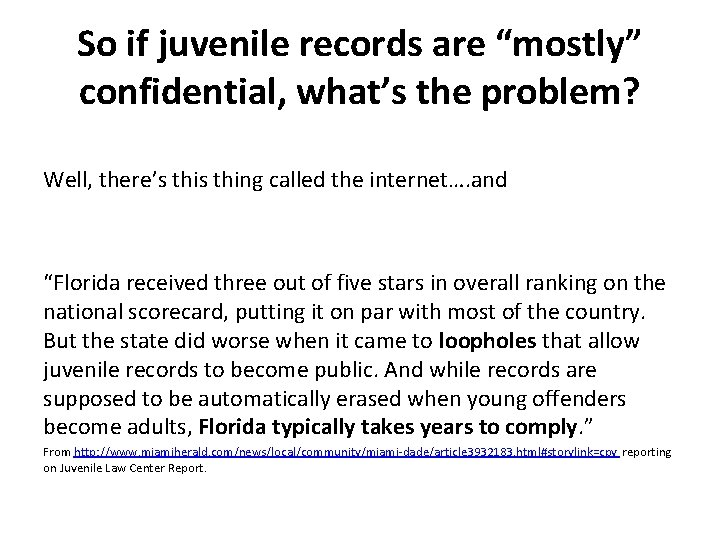 """So if juvenile records are """"mostly"""" confidential, what's the problem? Well, there's thing called"""