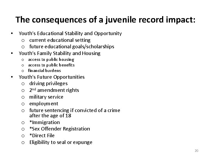 The consequences of a juvenile record impact: • • • Youth's Educational Stability and
