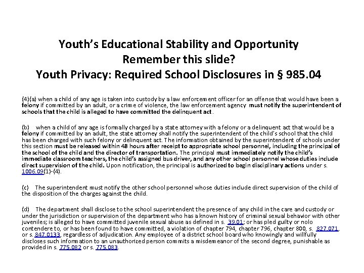Youth's Educational Stability and Opportunity Remember this slide? Youth Privacy: Required School Disclosures in
