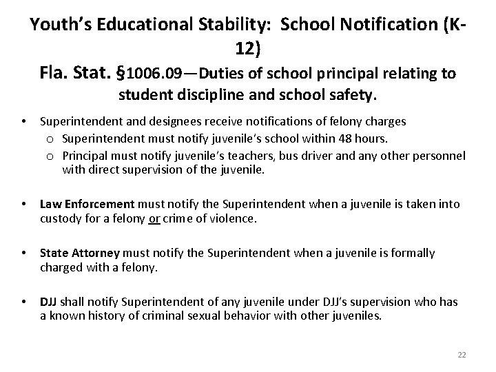 Youth's Educational Stability: School Notification (K 12) Fla. Stat. § 1006. 09—Duties of school