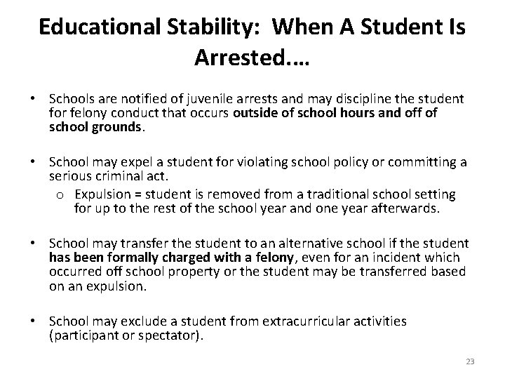 Educational Stability: When A Student Is Arrested. … • Schools are notified of juvenile