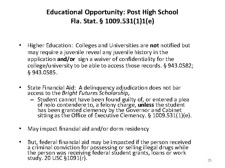 Educational Opportunity: Post High School Fla. Stat. § 1009. 531(1)1(e) • Higher Education: Colleges