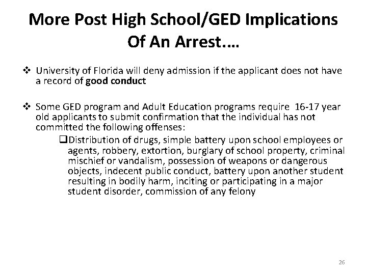 More Post High School/GED Implications Of An Arrest. … v University of Florida will