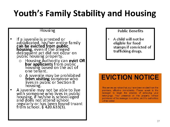 Youth's Family Stability and Housing Public Benefits • If a juvenile is arrested or
