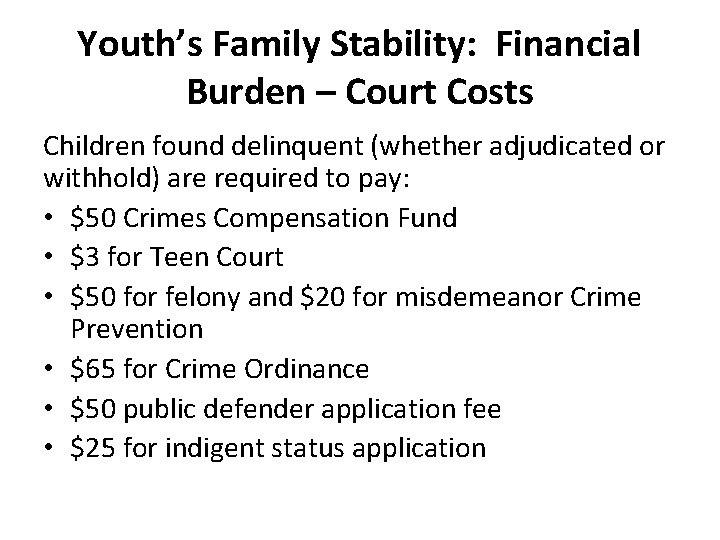 Youth's Family Stability: Financial Burden – Court Costs Children found delinquent (whether adjudicated or