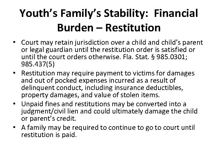 Youth's Family's Stability: Financial Burden – Restitution • Court may retain jurisdiction over a