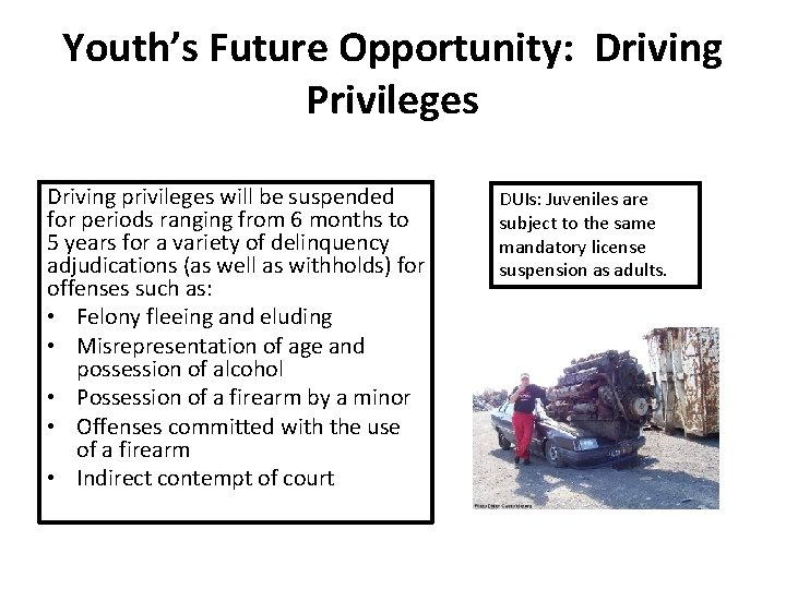 Youth's Future Opportunity: Driving Privileges Driving privileges will be suspended for periods ranging from