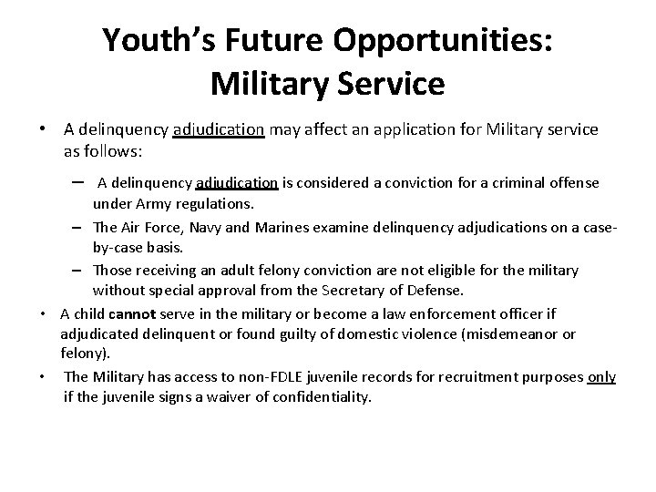 Youth's Future Opportunities: Military Service • A delinquency adjudication may affect an application for