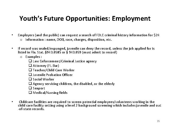 Youth's Future Opportunities: Employment • Employers (and the public) can request a search of
