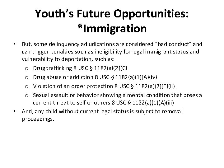 """Youth's Future Opportunities: *Immigration • But, some delinquency adjudications are considered """"bad conduct"""" and"""