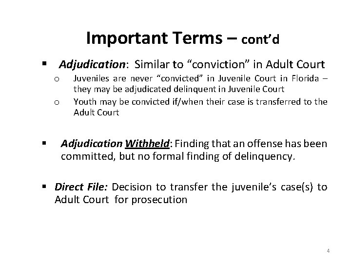 """Important Terms – cont'd § Adjudication: Similar to """"conviction"""" in Adult Court o o"""