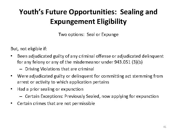 Youth's Future Opportunities: Sealing and Expungement Eligibility Two options: Seal or Expunge But, not