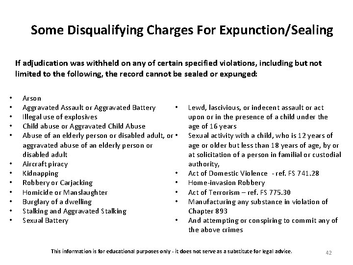 Some Disqualifying Charges For Expunction/Sealing If adjudication was withheld on any of certain specified