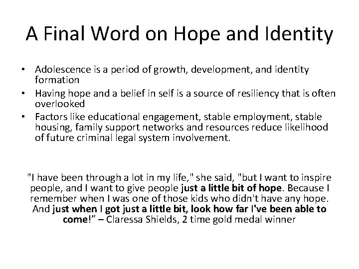 A Final Word on Hope and Identity • Adolescence is a period of growth,