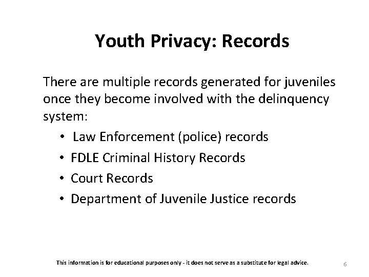 Youth Privacy: Records There are multiple records generated for juveniles once they become involved