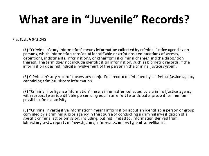 """What are in """"Juvenile"""" Records? Fla. Stat. § 943. 045 (5) """"Criminal history information"""""""
