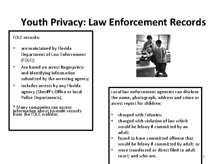 Youth Privacy: Law Enforcement Records FDLE records: • • • are maintained by Florida