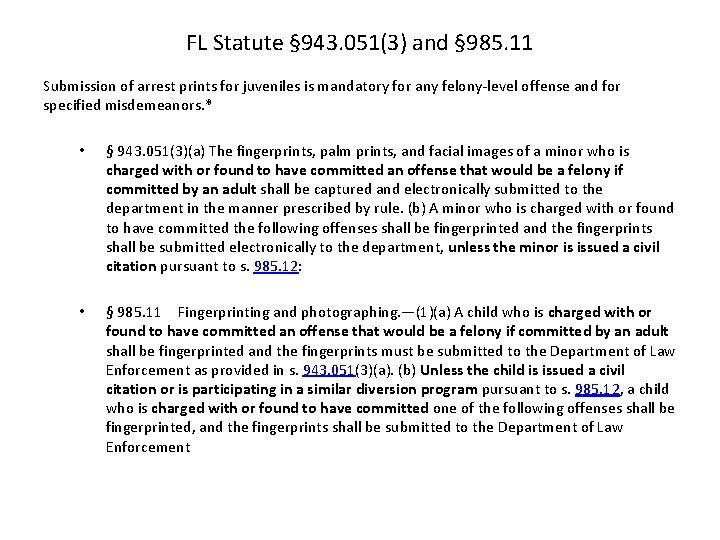 FL Statute § 943. 051(3) and § 985. 11 Submission of arrest prints for
