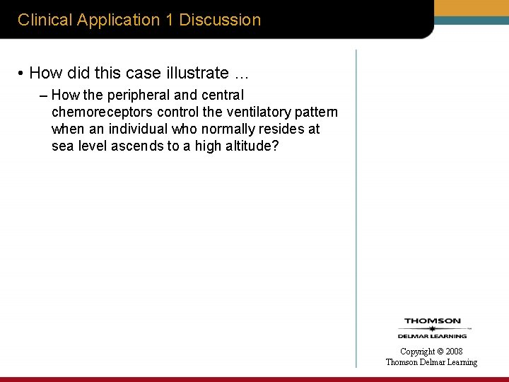 Clinical Application 1 Discussion • How did this case illustrate … – How the