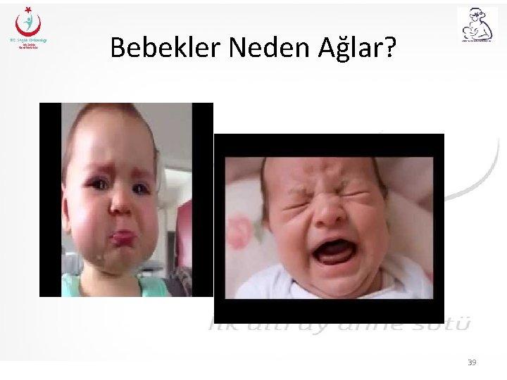 Bebekler Neden Ağlar? 39