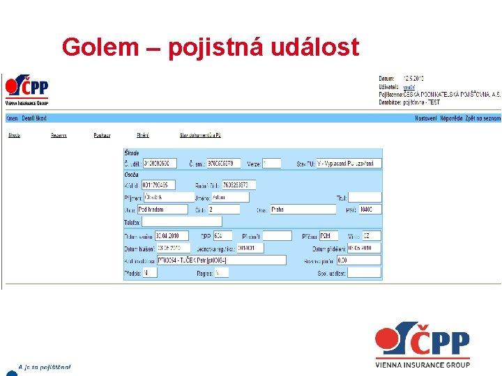 Golem – pojistná událost