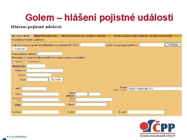 Golem – hlášení pojistné události