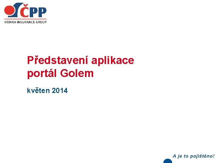 Představení aplikace portál Golem květen 2014