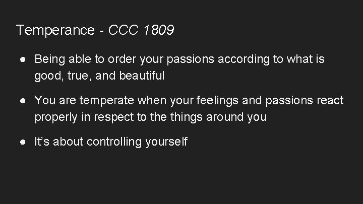 Temperance - CCC 1809 ● Being able to order your passions according to what