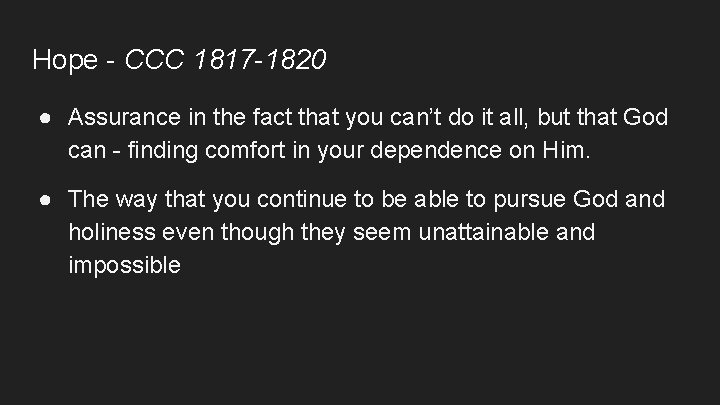 Hope - CCC 1817 -1820 ● Assurance in the fact that you can't do